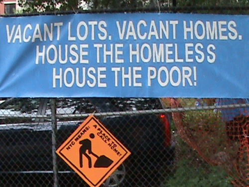 Vacant Lots. Vacant Homes.  House the Homeless.  House the Poor!