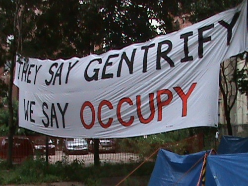 THEY SAY GENTRIFY, WE SAY OCCUPY!
